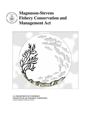Primary view of object titled 'Magnuson-Stevens Fishery Conservation and Management Act'.