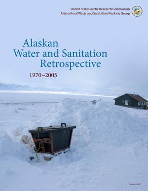 Primary view of object titled 'Alaskan Water and Sanitation Retrospective 1970-2005'.