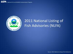 Primary view of object titled '2011 National Listing of Fish Advisories (NFLA)'.