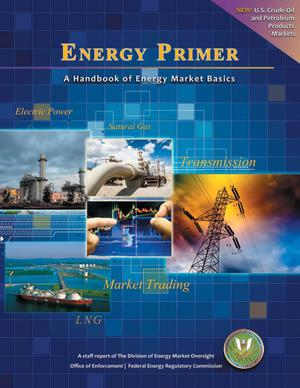 Primary view of object titled 'Energy Primer: A Handbook of Energy Market Basics'.