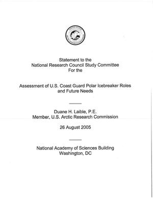 Primary view of object titled 'Statement to the National Research Council Study Committee for the Assessment of U.S. Coast Guard Polar Icebreaker Roles and Future Needs'.