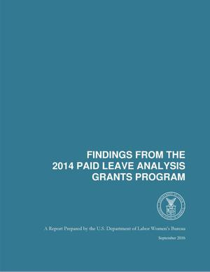 Primary view of object titled 'Findings from the 2014 Paid Leave Analysis Grants Program'.