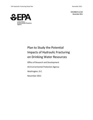 Primary view of object titled 'Plan to Study the Potential Impacts of Hydraulic Fracturing on Drinking Water Resources'.