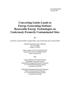 Primary view of object titled 'Converting Limbo Lands to Energy-Generating Stations: Renewable Energy Technologies on Underused, Formerly Contaminated Sites'.