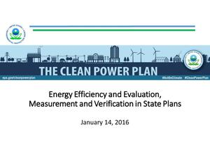 Primary view of object titled 'The Clean Power Plan: Energy Efficiency and Evaluation, Measurement and Verification in State Plans'.