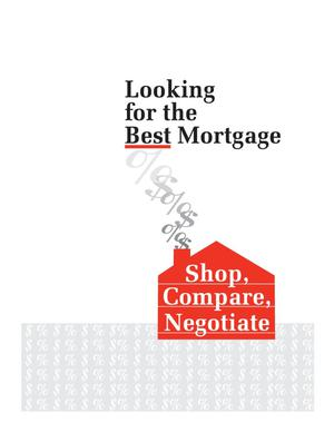 Primary view of object titled 'Looking for the Best Mortgage: Shop, Compare: Negotiate'.
