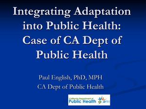 Primary view of object titled 'Integrating Adaptation into Public Health: Case of CA Dept of Public Health'.