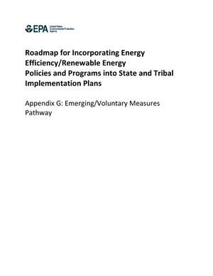 Primary view of object titled 'Roadmap for Incorporating Energy Efficiency/Renewable Energy Policies and Programs into State and Tribal Implementation Plans, Appendix G: Emerging/Voluntary Measures Pathway'.