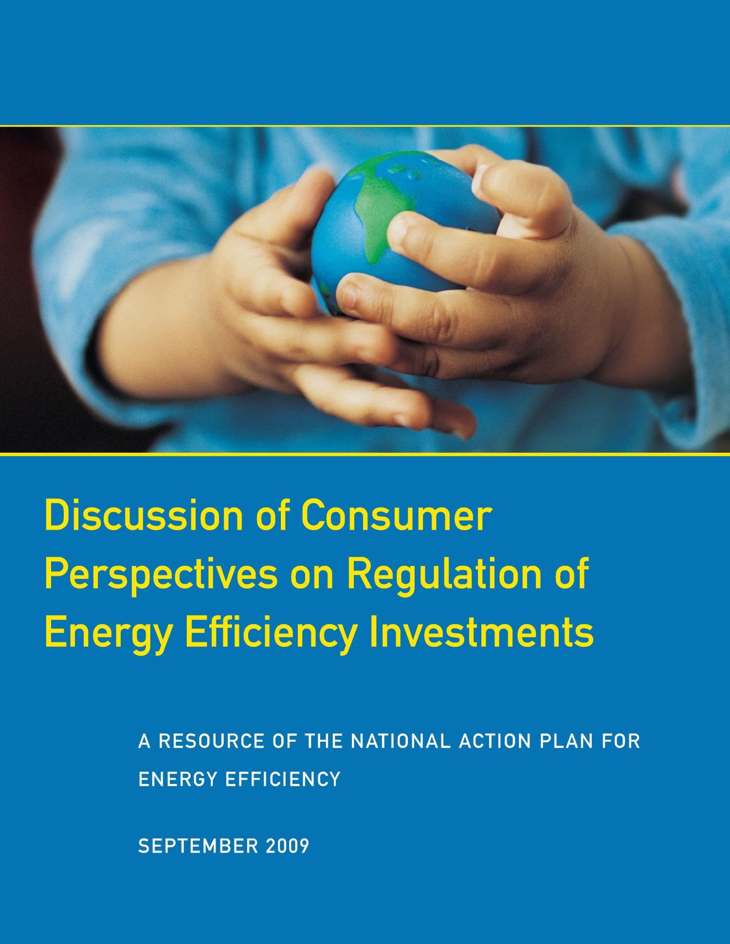 Discussion of Consumer Perspectives on Regulation of Energy Efficiency Investments                                                                                                      [Sequence #]: 1 of 44