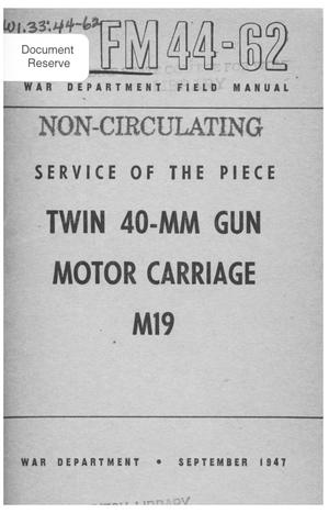 Primary view of object titled 'Service of the piece, twin 40-MM gun motor carriage M19.'.