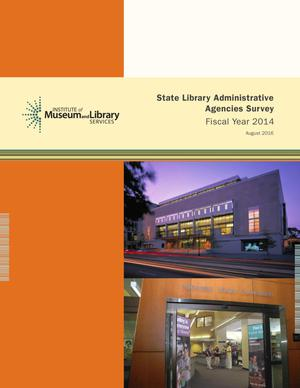 Primary view of object titled 'State Library Administrative Agencies Survey: Fiscal Year 2014'.