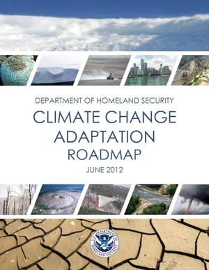 Primary view of object titled 'Department of Homeland Security: Climate Change Adaptation Roadmap'.