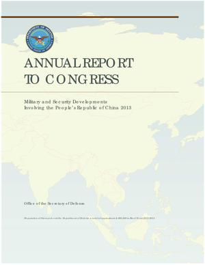 Primary view of object titled 'Annual report to Congress : military and security developments involving the People's Republic of China 2013'.