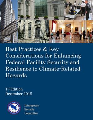 Primary view of object titled 'Best Practices & Key Considerations for Enhancing Federal Facility Security and Resilience to Climate-Related Hazards'.