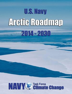Primary view of object titled 'The United States Navy Arctic Roadmap for 2014 to 2030'.