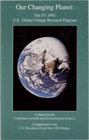 Primary view of object titled 'Our Changing Planet: U.S. Global Change Research Program Annual Report, 1992'.