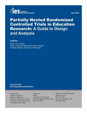 Primary view of object titled 'Partially Nested Randomized Controlled Trials in Education Research: A Guide to Design and Analysis'.