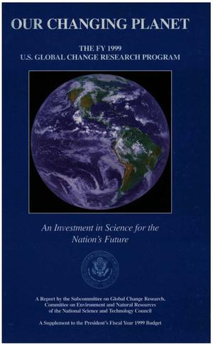 Primary view of object titled 'Our Changing Planet: U.S. Global Change Research Program Annual Report, 1999'.