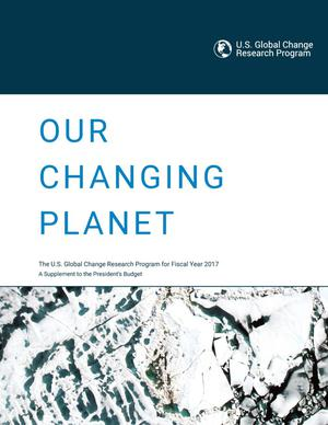 Primary view of object titled 'Our Changing Planet: The U.S. Global Change Research Program Annual Report, 2017'.