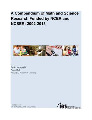 Primary view of object titled 'A Compendium of Math and Science Research Funded by NCER and NCSER: 2002-2013'.