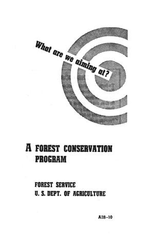 Primary view of object titled 'What are we aiming at? : a forest conservation program.'.