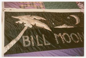 Primary view of object titled '[Quilt Panel Dedicated to Bill Moon]'.