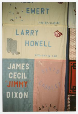 "Primary view of object titled '[Quilt Section with Dedications to Larry Howell, James Cecil ""Jimmy"" Dixon, and David Canales]'."