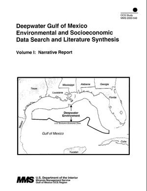 Primary view of object titled 'Deepwater Gulf of Mexico Environmental and Socioeconomic Data Search and Literature Synthesis, Volume 1: Narrative Report'.