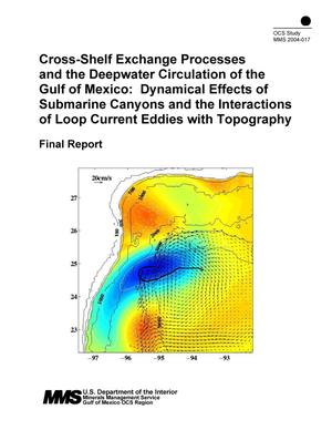 Primary view of object titled 'Cross-Shelf Exchange Processes and the Deepwater Circulation of the Gulf of Mexico: Dynamical Effects of Submarine Canyons and the Interactions of Loop Current Eddies with Topography'.