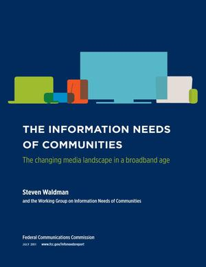 Primary view of object titled 'The Information Needs of Communities; The Changing Media Landscape in a broadband age'.