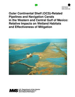 Primary view of object titled 'Outer Continental Shelf (OCS)-Related Pipeline and Navigation Canals in the Western and Central Gulf of Mexico: Relative Impacts on Wetland Habitats and Effectiveness of Mitigation'.