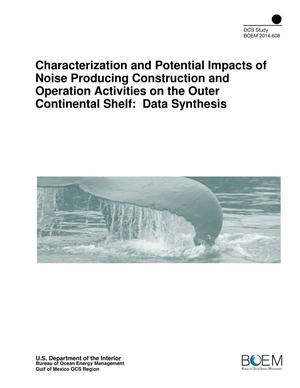 Primary view of object titled 'Characterization and Potential Impacts of Noise Producing Construction and Operation Activities on the Outer Continental Shelf: Data Synthesis'.