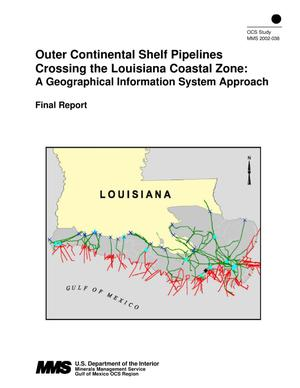 Primary view of object titled 'Outer Continental Shelf Pipelines Crossing the Louisiana Coastal Zone: A Geographical Information System Approach'.