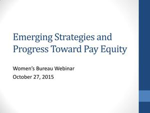 Primary view of object titled 'Emerging Strategies and Progress Toward Pay Equity'.