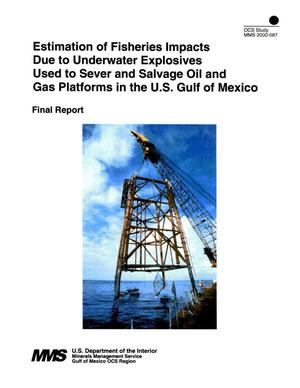 Primary view of object titled 'Estimation of Fisheries Impacts Due to Underwater Explosives Used to Sever and Salvage Oil and Gas Platforms in the U.S. Gulf of Mexico'.