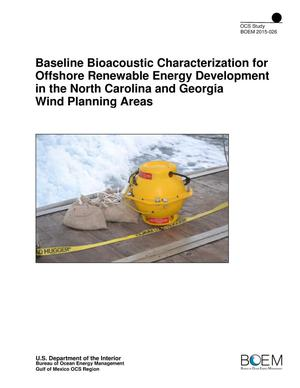 Primary view of object titled 'Baseline Bioacoustic Characterization for Offshore Renewable Energy Development in the North Carolina and Georgia Wind Planning Areas'.