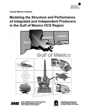 Primary view of object titled 'Modeling the Structure and Performance of Integrated and Independent Producers in the Gulf of Mexico OCS Region'.