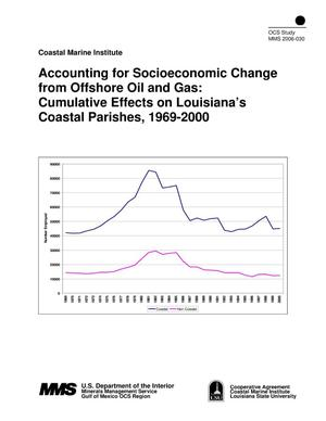 Primary view of object titled 'Accounting for Socioeconomic Change from Offshore Oil and Gas: Cumulative Effects on Louisiana's coastal Parishes, 1969-2000'.
