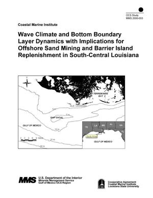Primary view of object titled 'Wave Climate and Bottom Boundary Layer Dynamics with Implications for Offshore Sand Mining and Barrier Island Replenishment in South-Central Louisiana'.