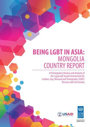 Primary view of object titled 'Being LGBT in Asia: Mongolia Country Report'.