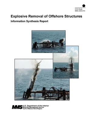 Primary view of object titled 'Explosive Removal of Offshore Structures: Information Synthesis Report'.