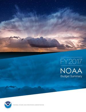 Primary view of object titled 'NOAA Budget Summary: Fiscal Year 2017'.