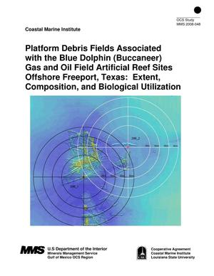 Primary view of object titled 'Platform Debris Fields Associated with the Blue Dolphin (Buccaneer) Gas and Oil Field Artificial Reef Sites Offshore Freeport, Texas: Extent, Composition, and Biological Utilization'.