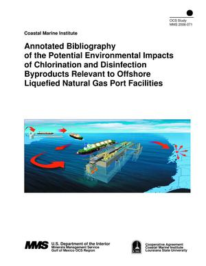 Primary view of object titled 'Annotated Bibliography of the Potential Environmental Impacts of Chlorination and Disinfection Byproducts Relevant to Offshore Liquefied Natural Gas Port Facilties'.