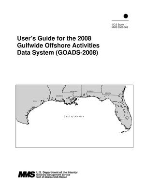 Primary view of object titled 'User's Guide for the 2008 Gulfwide Offshore Activities Data System (GOADS-2008)'.