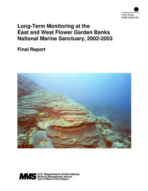Primary view of object titled 'Long-Term Monitoring at the East and West Flower Garden Banks National Marine Sanctuary, 2002-2003: Final Report'.