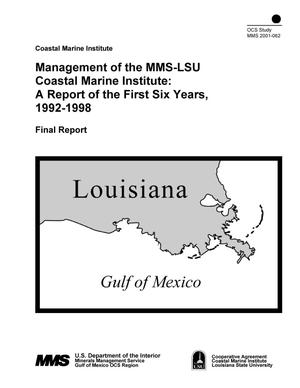 Primary view of object titled 'Management of the MMS-LSU Coatal Marine Institute: A Report of the First Six Years, 1992-1998'.