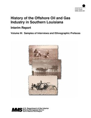 Primary view of object titled 'History of the Offshore Oil and Gas Industry in Southern Louisiana, Volume 3: Samples of interviews and Ethnographic Prefaces'.
