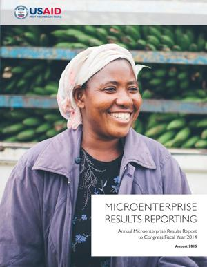 Primary view of object titled 'Microenterprise Results Reporting: Annual Microenterprise Results Report to Congress Fiscal Year 2014'.