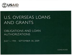 Primary view of object titled 'U.S. Overseas Loans and Grants: Obligations and Loan Authorizations: July 1, 1945 - September 30, 2009'.
